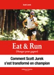Eat and Run de Scott Jurek